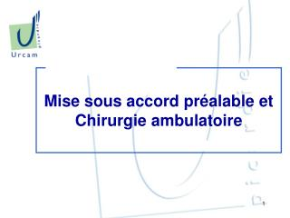 Mise sous accord pr alable et Chirurgie ambulatoire
