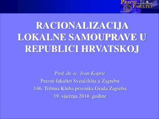 RACIONALIZACIJA LOKALNE SAMOUPRAVE U REPUBLICI HRVATSKOJ