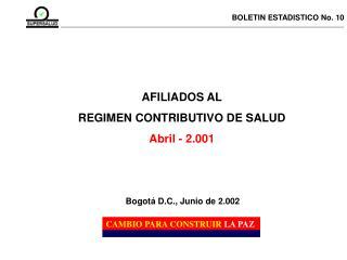 AFILIADOS AL REGIMEN CONTRIBUTIVO DE SALUD Abril - 2.001
