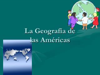 La Geograf a de las Am ricas