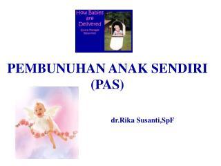 PEMBUNUHAN ANAK SENDIRI PAS