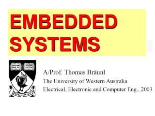Textbook: T. Br unl Embedded Robotics, Springer 2003