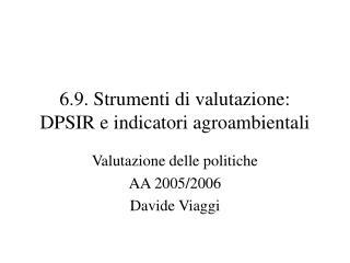6.9. Strumenti di valutazione: DPSIR e indicatori agroambientali