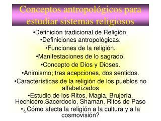 Conceptos antropol gicos para estudiar sistemas religiosos
