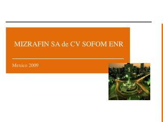 MIZRAFIN SA de CV SOFOM ENR