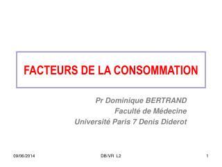 FACTEURS DE LA CONSOMMATION