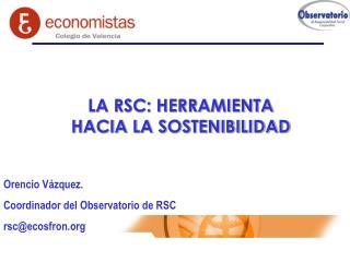 LA RSC: HERRAMIENTA HACIA LA SOSTENIBILIDAD