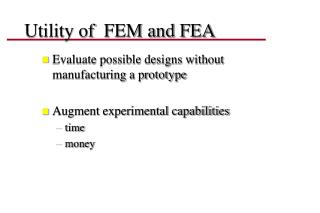 Utility of  FEM and FEA