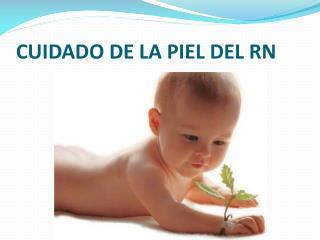 CUIDADO DE LA PIEL DEL RN
