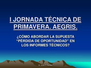 I JORNADA T CNICA DE PRIMAVERA. AEGRIS.