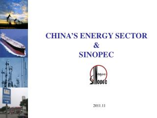 CHINA S ENERGY SECTOR    SINOPEC