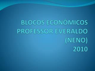 BLOCOS ECON MICOS PROFESSOR EVERALDO NENO 2010
