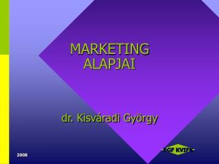MARKETING ALAPJAI    dr. Kisv radi Gy rgy