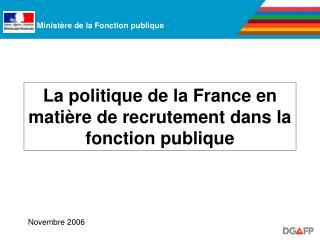 La politique de la France en mati re de recrutement dans la fonction publique