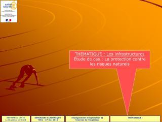 THEMATIQUE : Les infrastructures Etude de cas : La protection contre les risques naturels