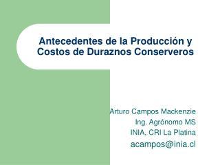 Antecedentes de la Producci n y Costos de Duraznos Conserveros