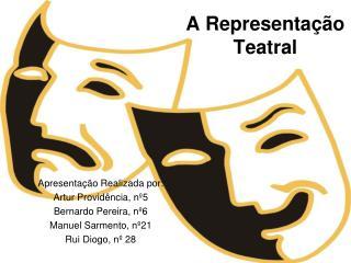 A Representa  o Teatral