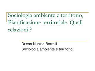 Sociologia ambiente e territorio, Pianificazione territoriale. Quali relazioni