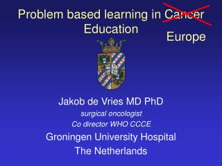 Problem based learning in Cancer Education