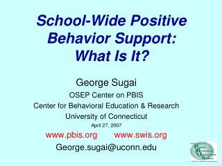 School-Wide Positive Behavior Support: What Is It