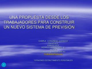 CHARLA  CONGRESO ASEMUCH Ttalcahuano 8 MAYOl 2012 RICARDO HORMAZ BAL  S. Abogado Presidente de ACUSA AFP AC rhsabogadoya