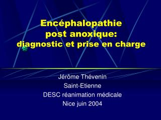 Enc phalopathie  post anoxique: diagnostic et prise en charge