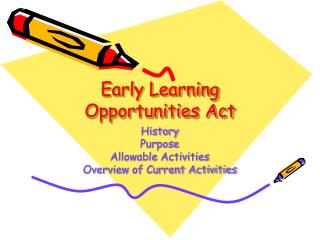 Early Learning Opportunities Act