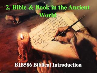 2. Bible  Book in the Ancient World
