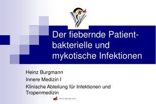 Der fiebernde Patient- bakterielle und mykotische Infektionen