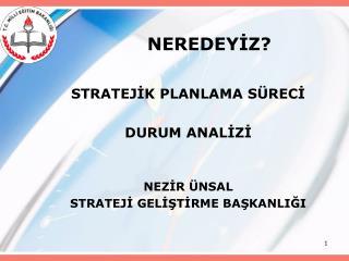 NEREDEYIZ