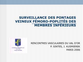 SURVEILLANCE DES PONTAGES VEINEUX F MORO-POPLIT S DES MEMBRES INF RIEURS