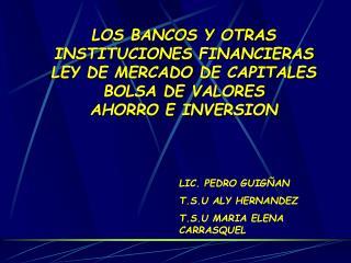 LOS BANCOS Y OTRAS INSTITUCIONES FINANCIERAS    LEY DE MERCADO DE CAPITALES BOLSA DE VALORES AHORRO E INVERSION