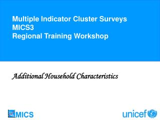 Multiple Indicator Cluster Surveys MICS3 Regional Training Workshop
