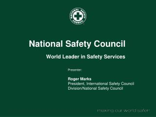 National Safety Council                  World Leader in Safety Services