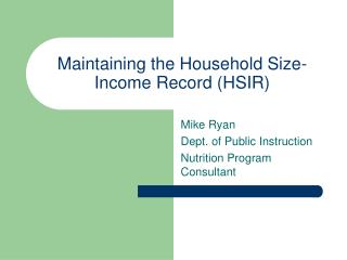 Maintaining the Household Size-Income Record HSIR
