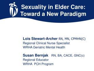 Sexuality in Elder Care: Toward a New Paradigm