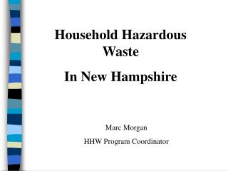 Household Hazardous Waste in New Hampshire   What is HHW