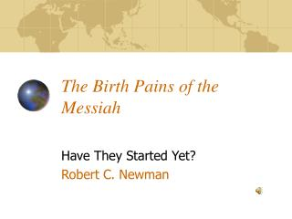 Birth Pains of the Messiah.
