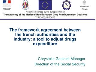 The framework agreement between the french authorities and the industry: a tool to adjust drugs expenditure