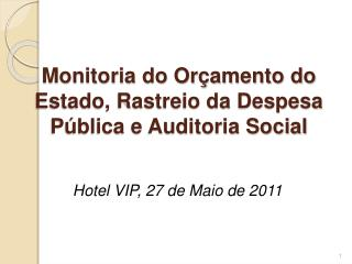 Monitoria do Or amento do Estado, Rastreio da Despesa P blica e Auditoria Social