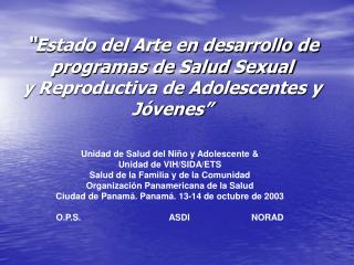 Estado del Arte en desarrollo de programas de Salud Sexual  y Reproductiva de Adolescentes y J venes