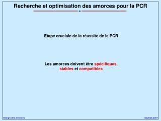 Recherche et optimisation des amorces pour la PCR