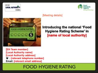 Introducing the national  Food Hygiene Rating Scheme  in [name of local authority]