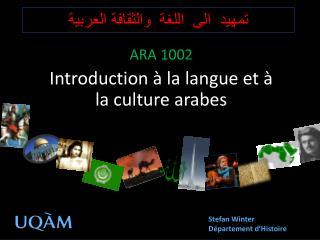ARA 1002 Introduction   la langue et   la culture arabes