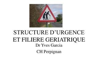 STRUCTURE D URGENCE ET FILIERE GERIATRIQUE