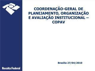 COORDENA  O-GERAL DE PLANEJAMENTO, ORGANIZA  O E AVALIA  O INSTITUCIONAL    COPAV