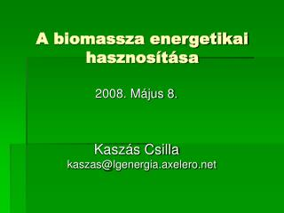 A biomassza energetikai hasznos t sa