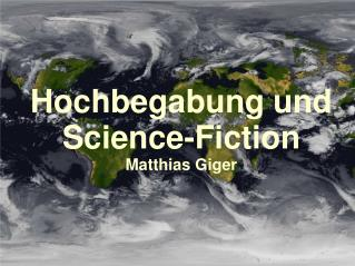 Hochbegabung und Science-Fiction Matthias Giger