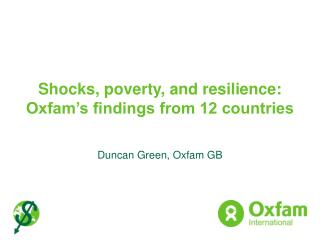 Shocks, poverty, and resilience:  Oxfam s findings from 12 countries