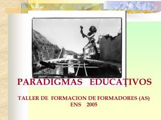 TALLER DE  FORMACION DE FORMADORES AS ENS    2005